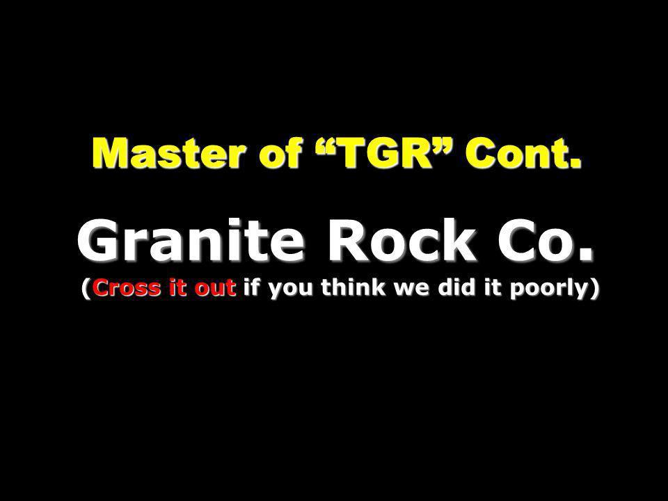 Master of TGR Cont. Granite Rock Co