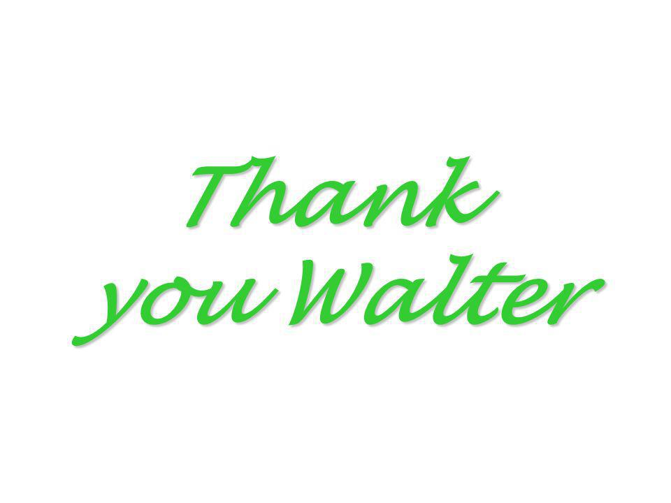 Thank you Walter