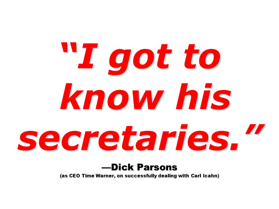 I got to know his secretaries