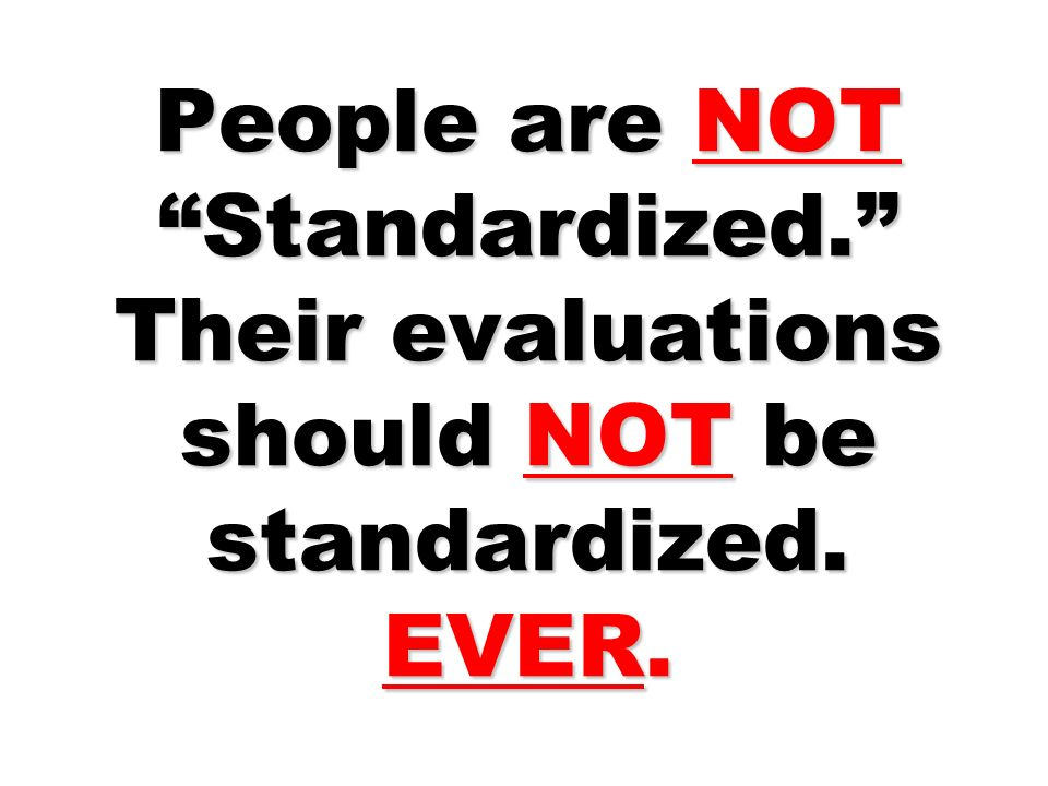 People are NOT Standardized