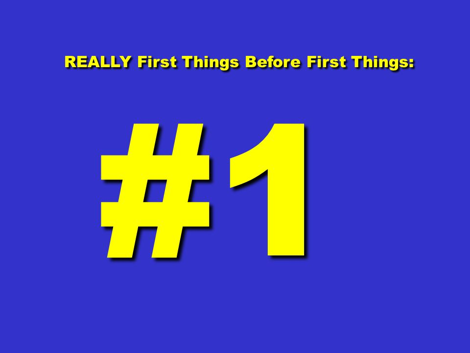 REALLY First Things Before First Things:
