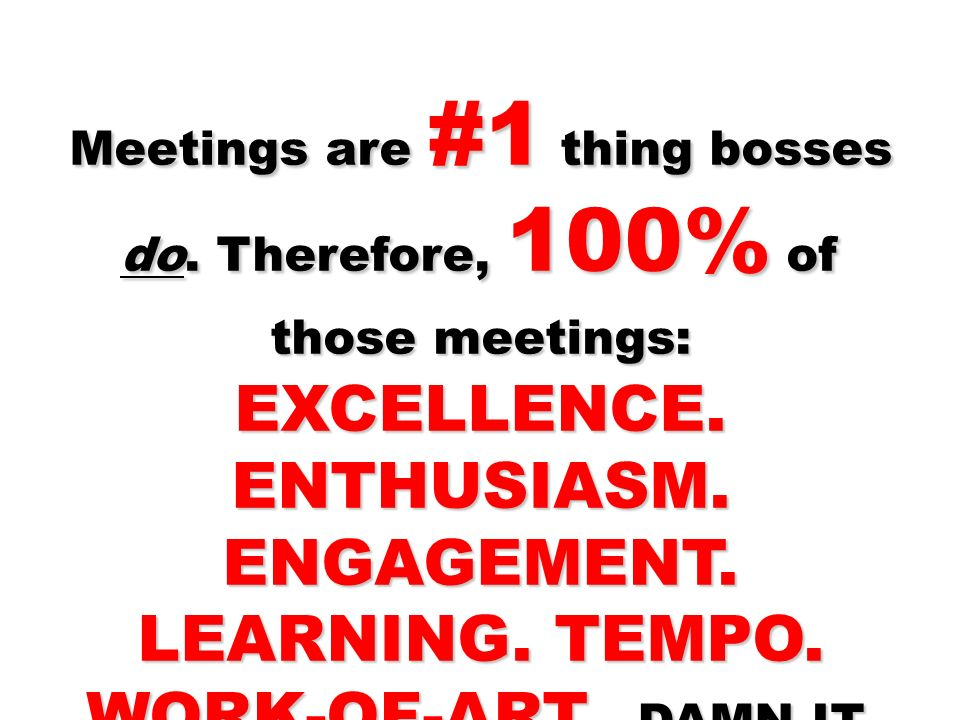 Meetings are #1 thing bosses do
