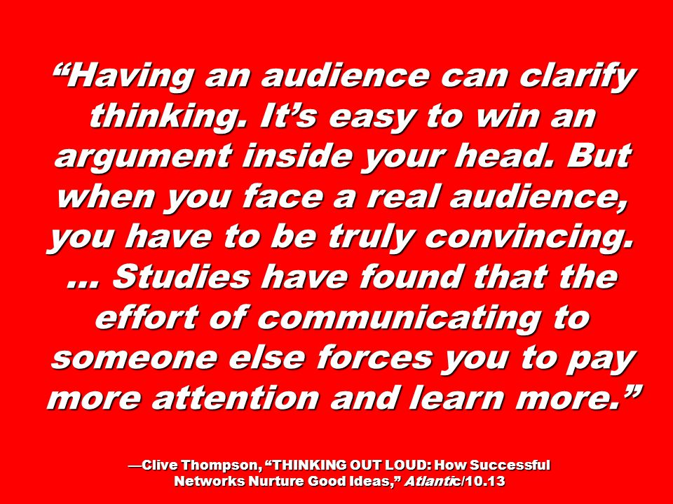 Having an audience can clarify thinking