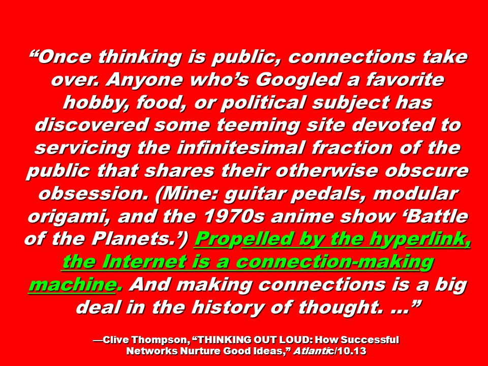 Once thinking is public, connections take over