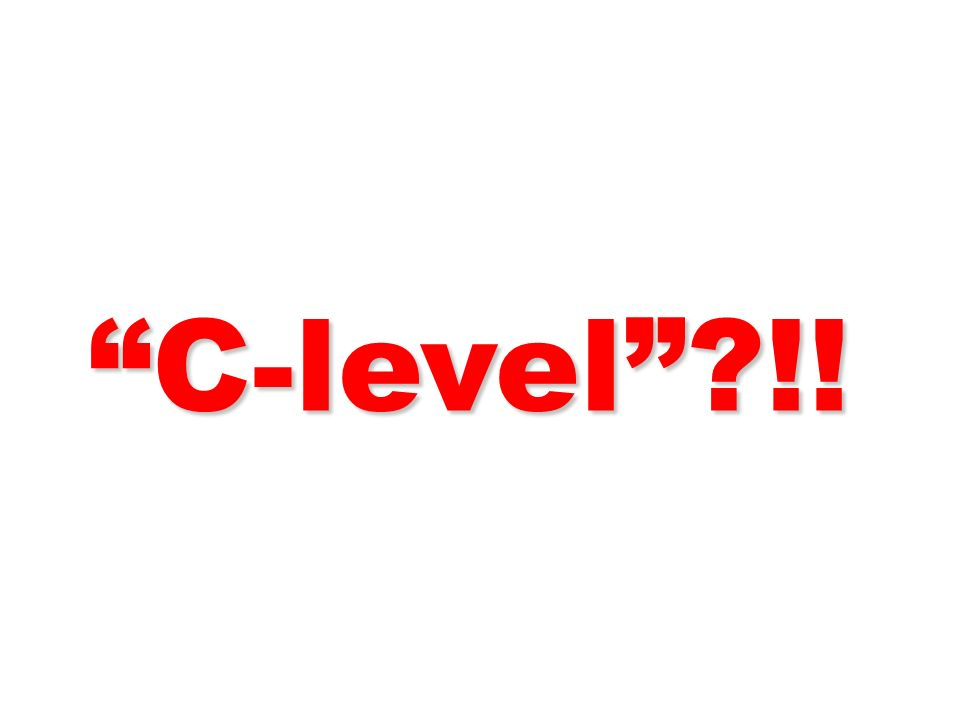 C-level !! 109