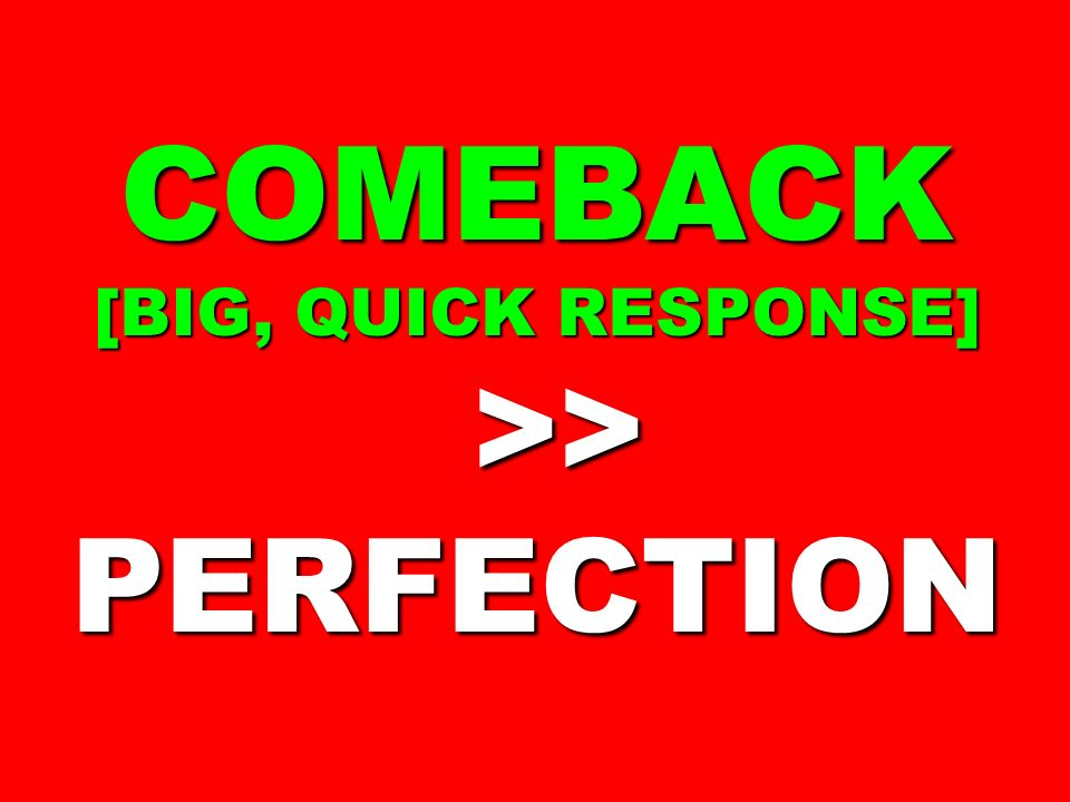 COMEBACK >> PERFECTION