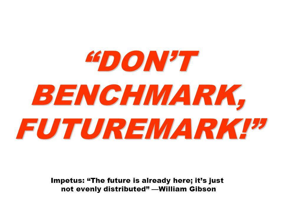 DON'T BENCHMARK, FUTUREMARK