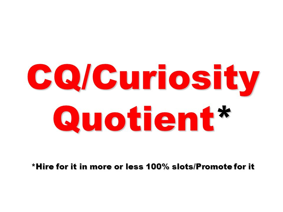 CQ/Curiosity Quotient