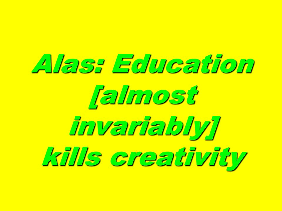Alas: Education [almost invariably]