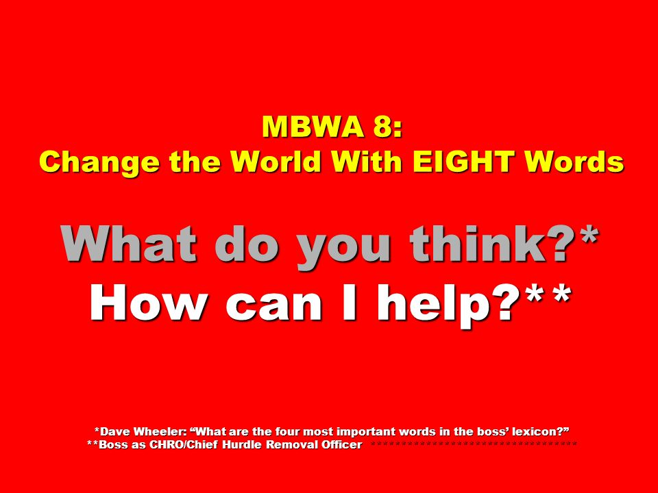 MBWA 8: Change the World With EIGHT Words What do you think