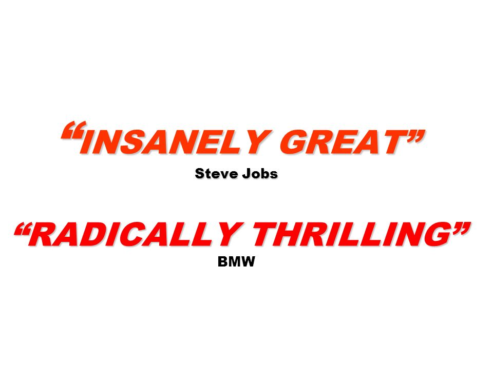 INSANELY GREAT Steve Jobs RADICALLY THRILLING BMW