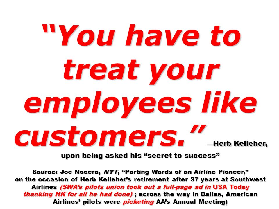 You have to treat your employees like customers