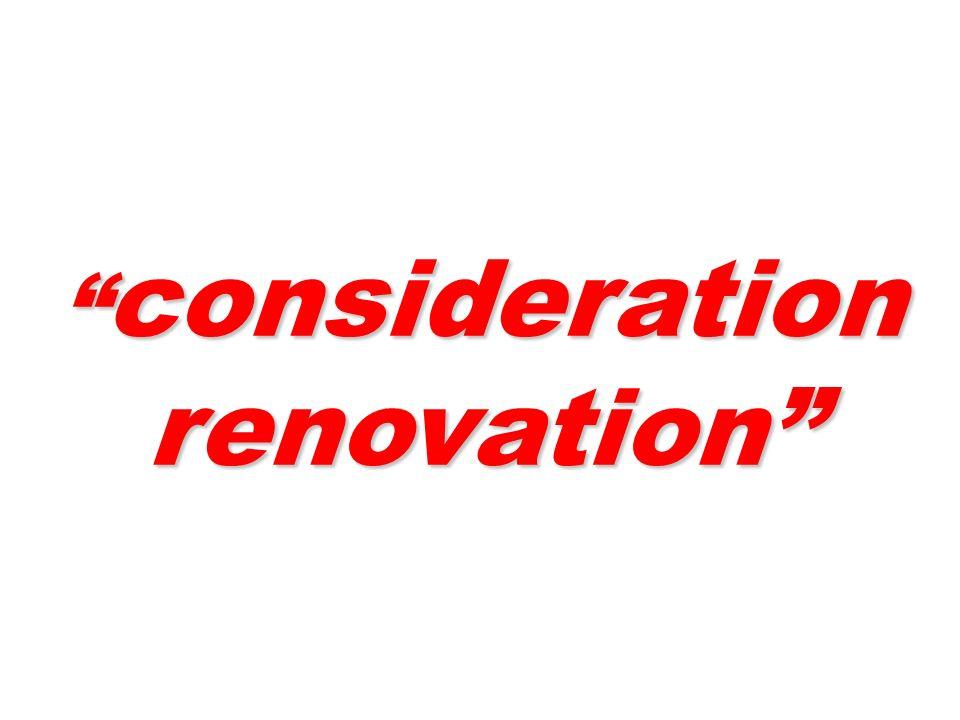 consideration renovation