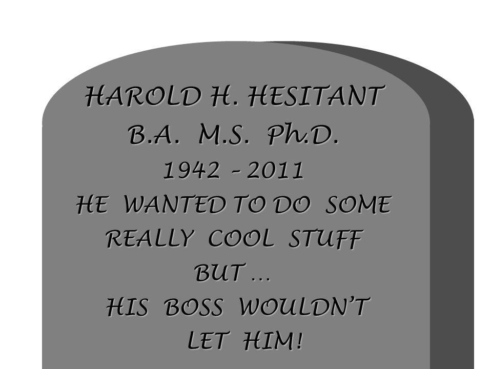 HAROLD H. HESITANT B. A. M. S. Ph. D