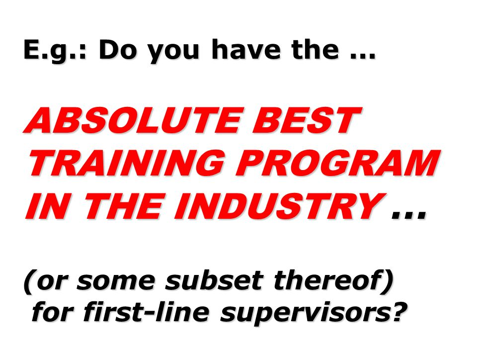 ABSOLUTE BEST TRAINING PROGRAM IN THE INDUSTRY ...