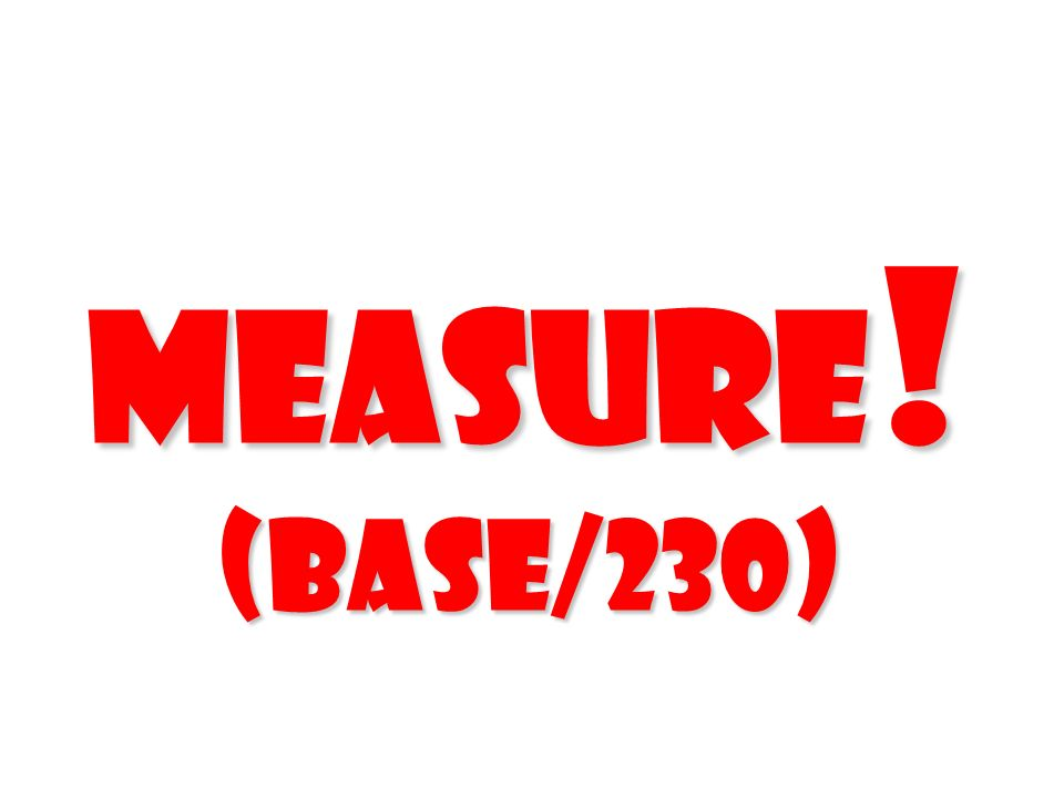 Measure! (Base/230) 39