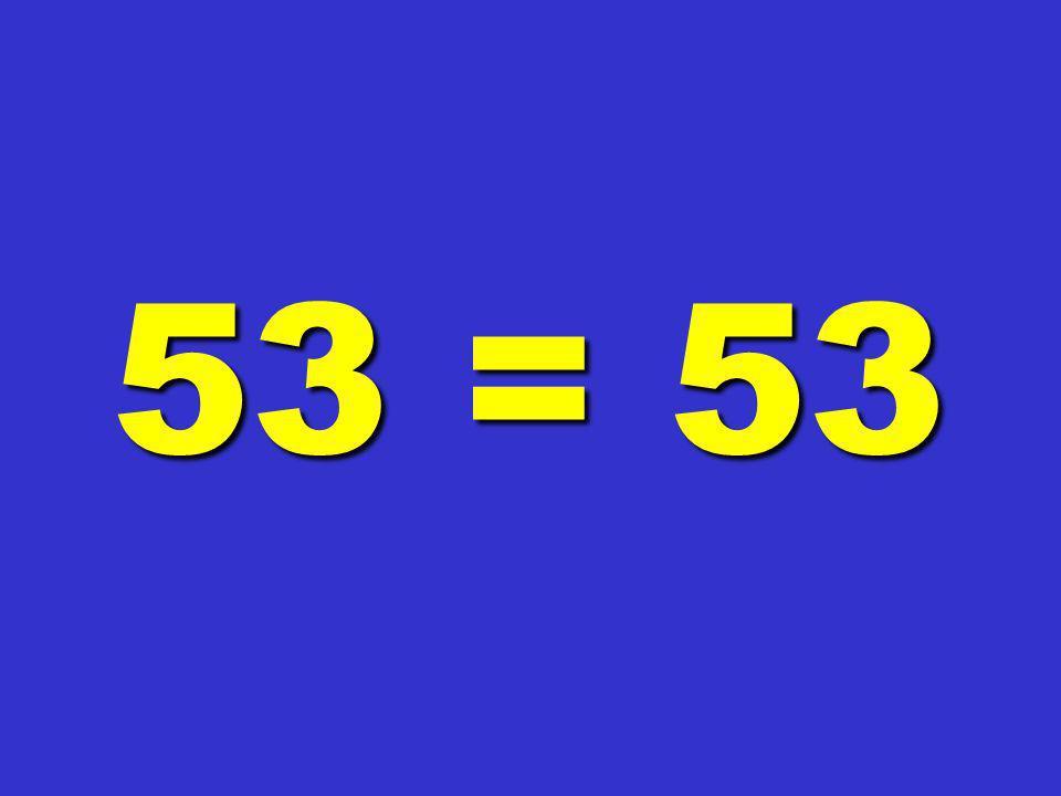 53 = 53 116 116