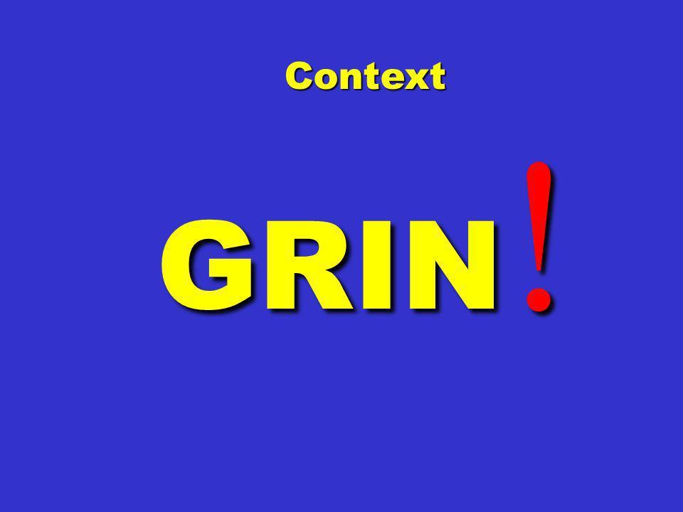 Context GRIN!