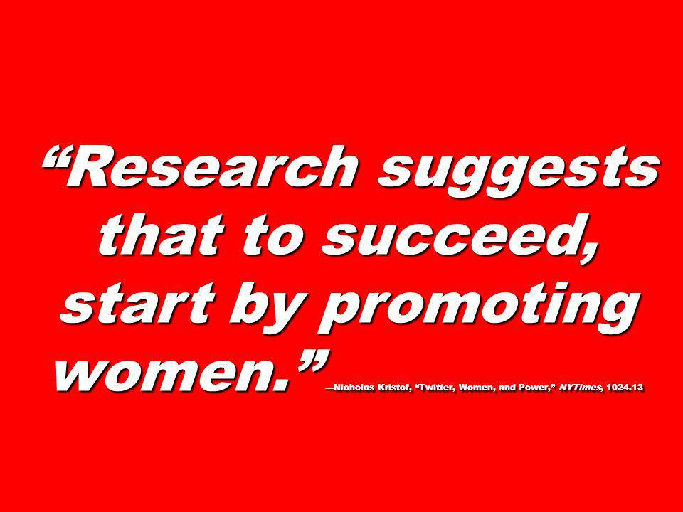 Research suggests that to succeed, start by promoting women