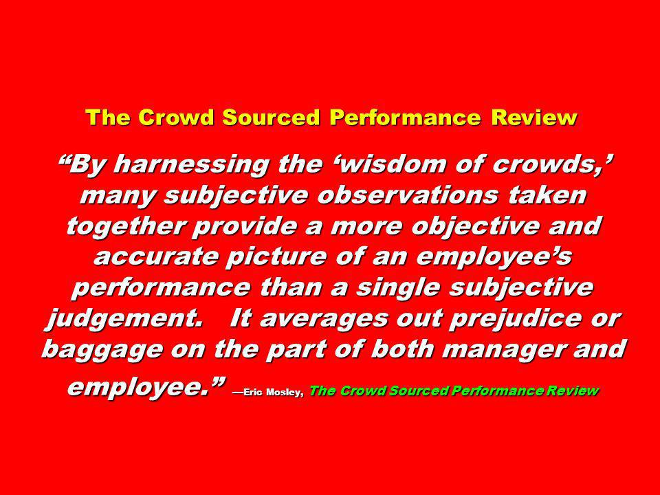 The Crowd Sourced Performance Review