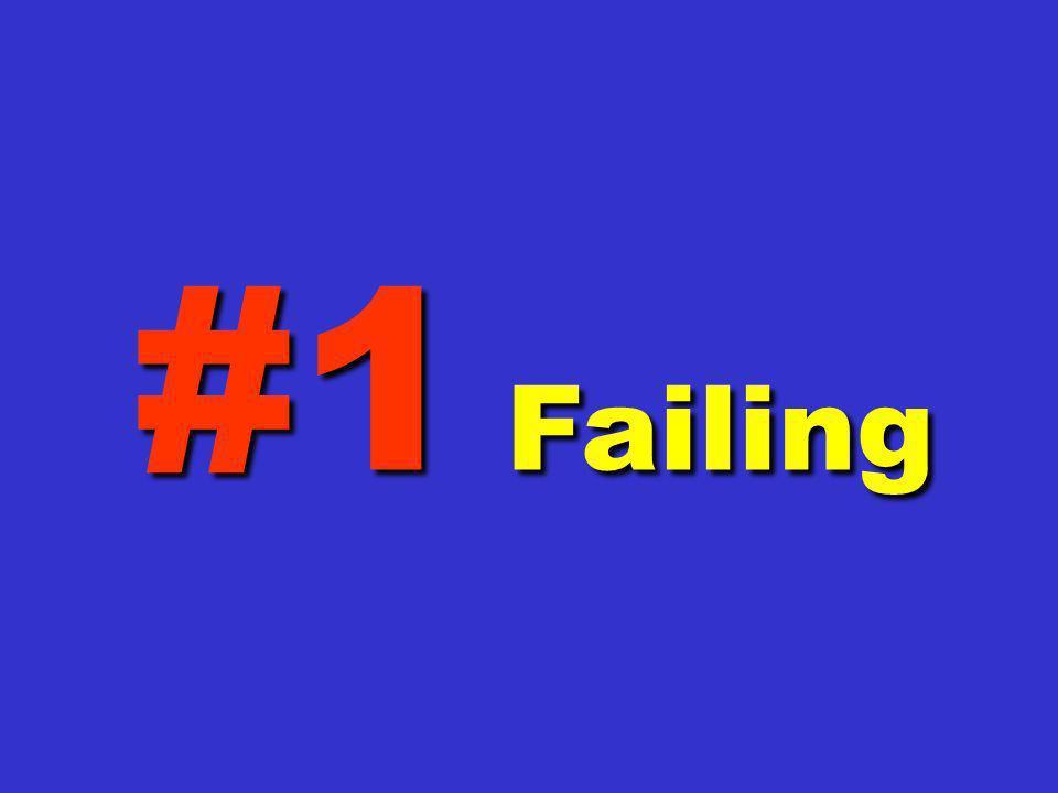 #1 Failing
