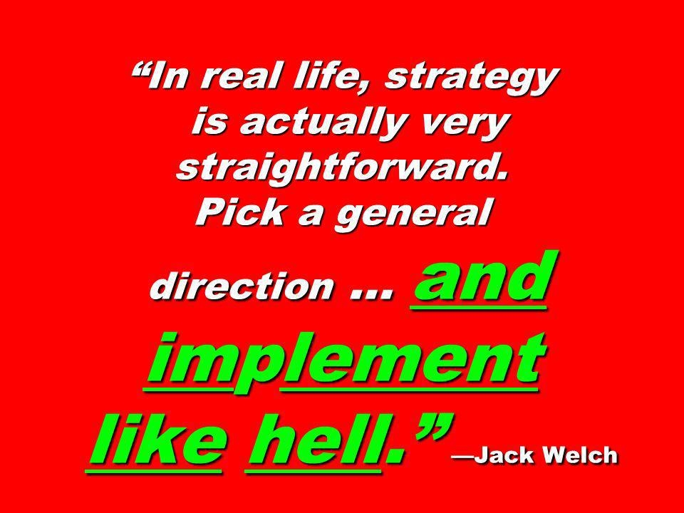In real life, strategy is actually very straightforward