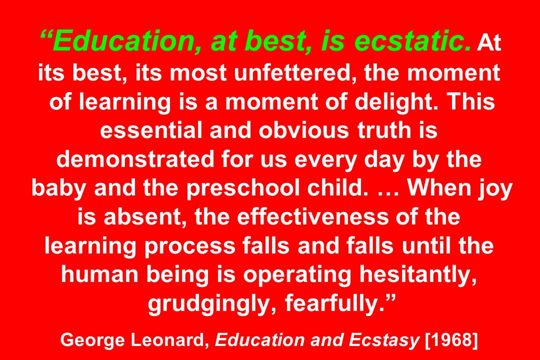 Education, at best, is ecstatic