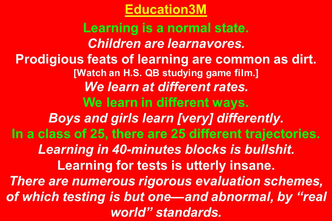Education3M Learning is a normal state. Children are learnavores