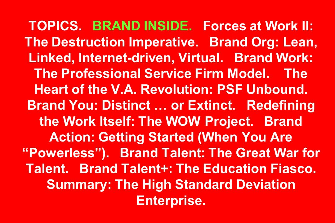 TOPICS. BRAND INSIDE. Forces at Work II: The Destruction Imperative