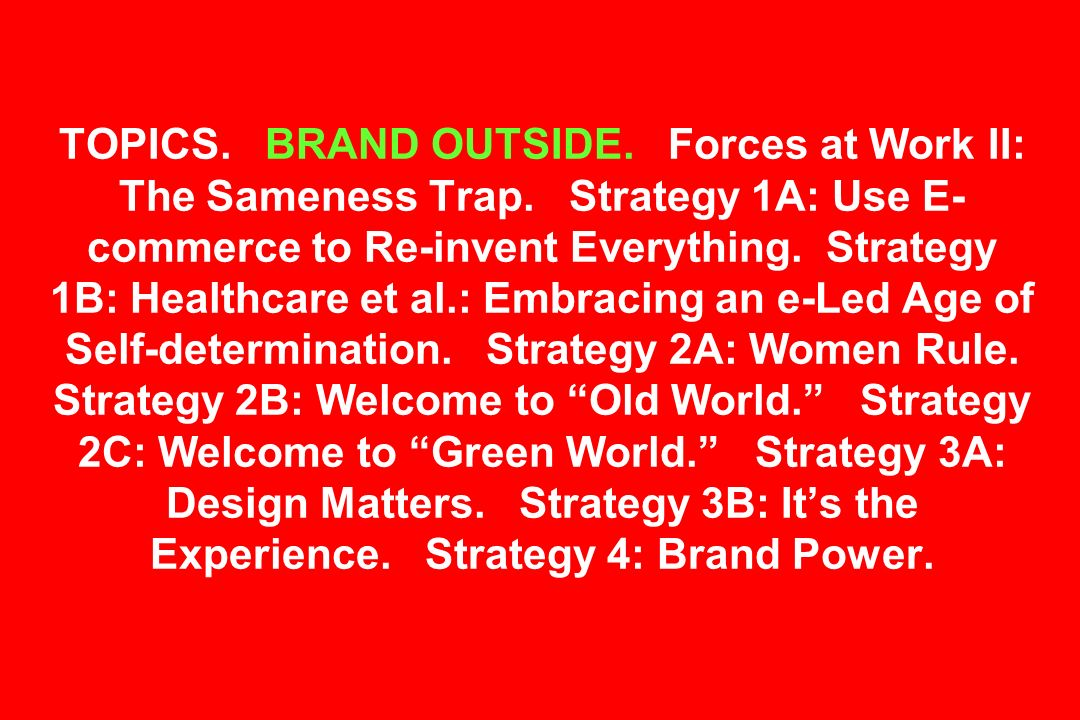 TOPICS. BRAND OUTSIDE. Forces at Work II: The Sameness Trap