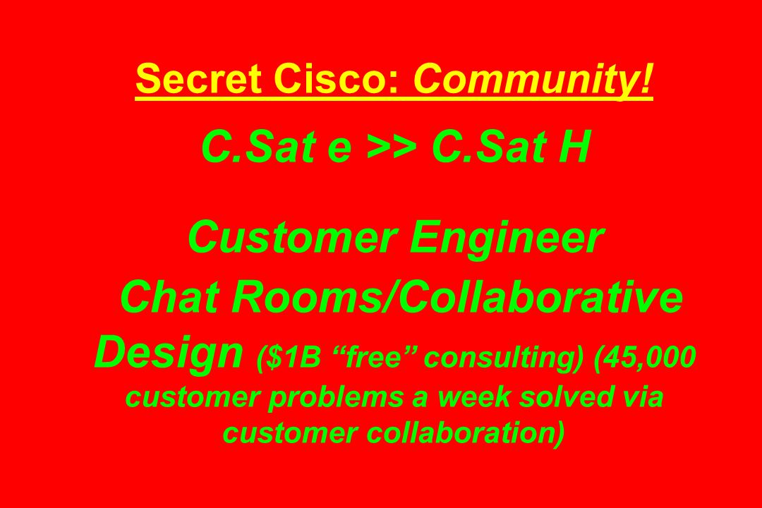 Secret Cisco: Community. C. Sat e >> C