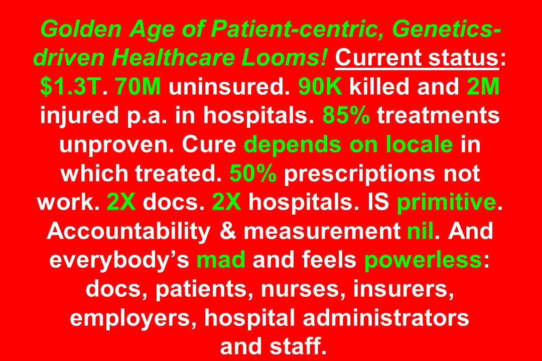 Golden Age of Patient-centric, Genetics-driven Healthcare Looms