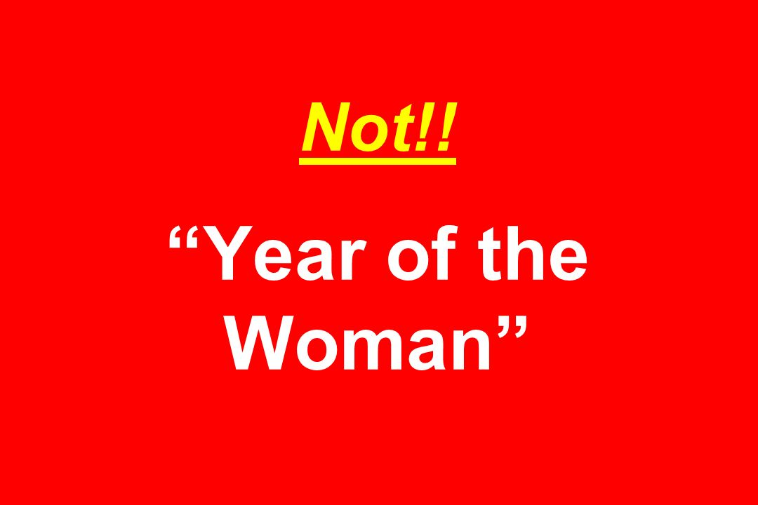 Not!! Year of the Woman