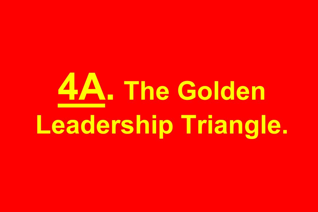 4A. The Golden Leadership Triangle.