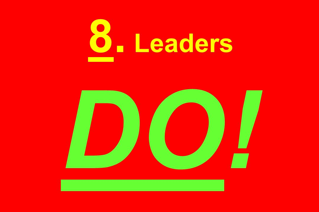 8. Leaders DO!