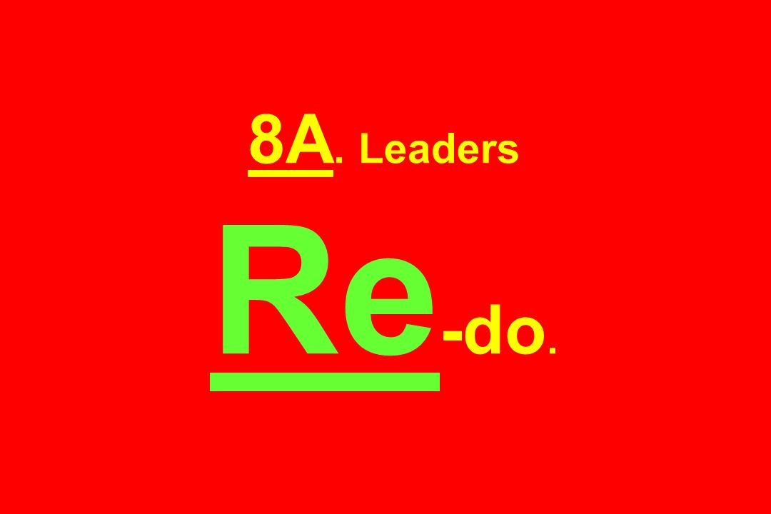 8A. Leaders Re-do.