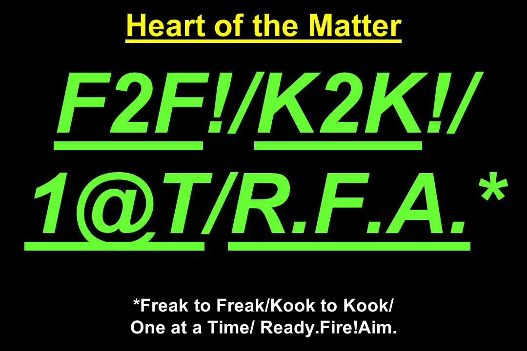 Heart of the Matter F2F. /K2K. / F. A