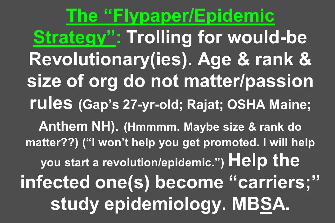 The Flypaper/Epidemic Strategy : Trolling for would-be Revolutionary(ies).