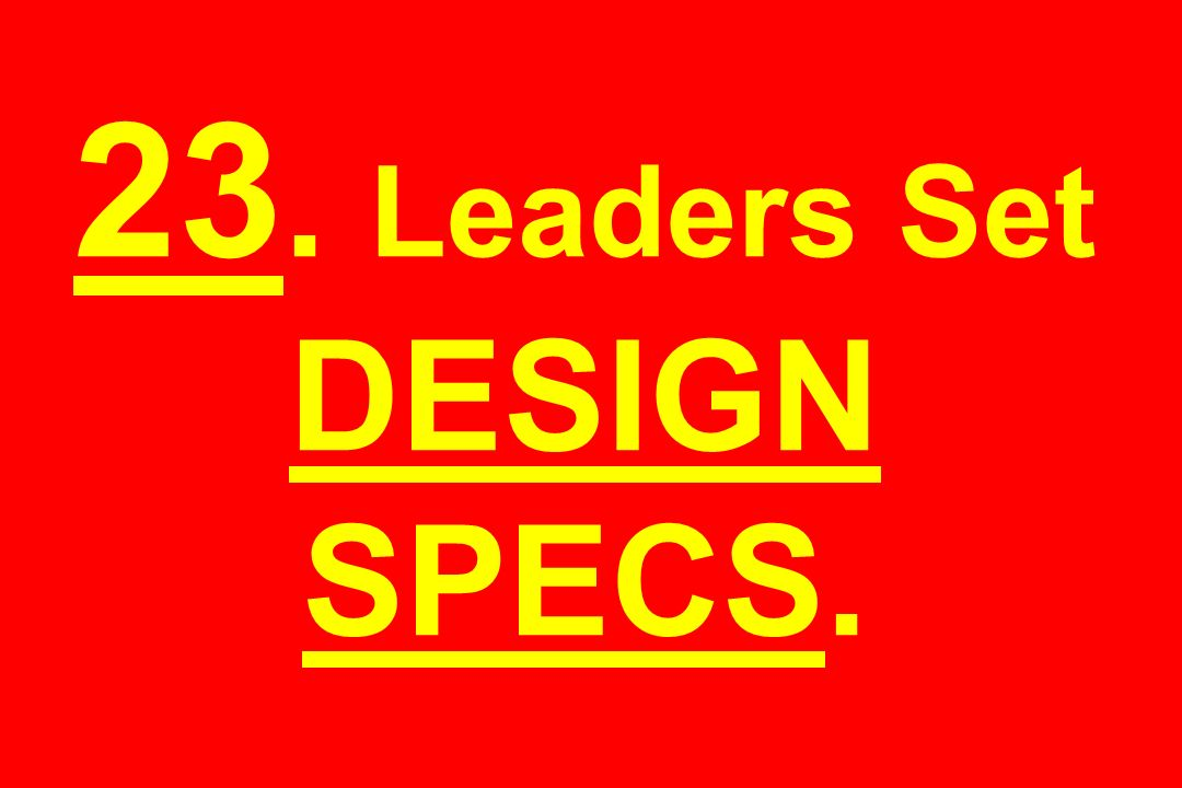 23. Leaders Set DESIGN SPECS.