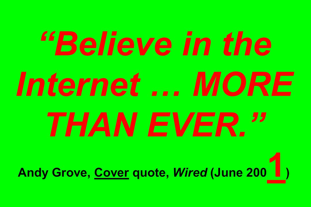 Believe in the Internet … MORE THAN EVER