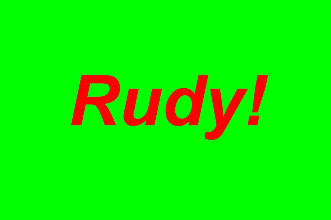 Rudy!
