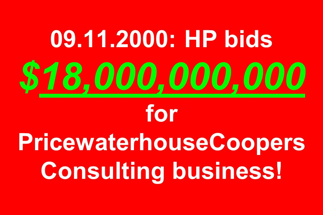 : HP bids $18,000,000,000 for PricewaterhouseCoopers Consulting business!