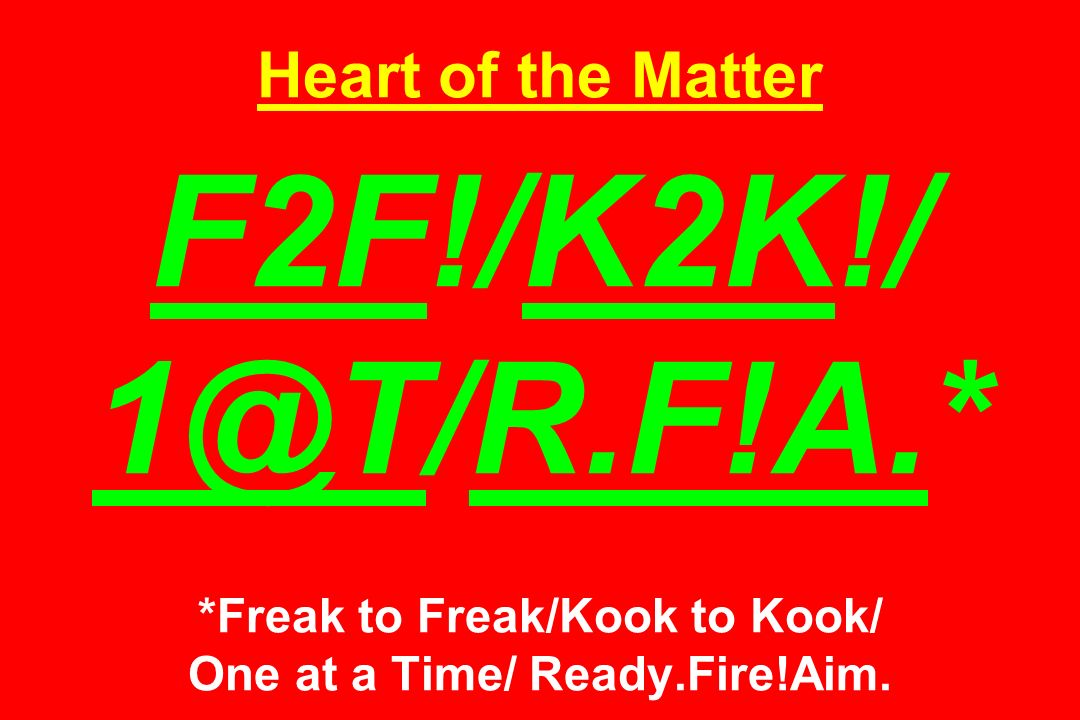 Heart of the Matter F2F. /K2K. / 1@T/R. F. A
