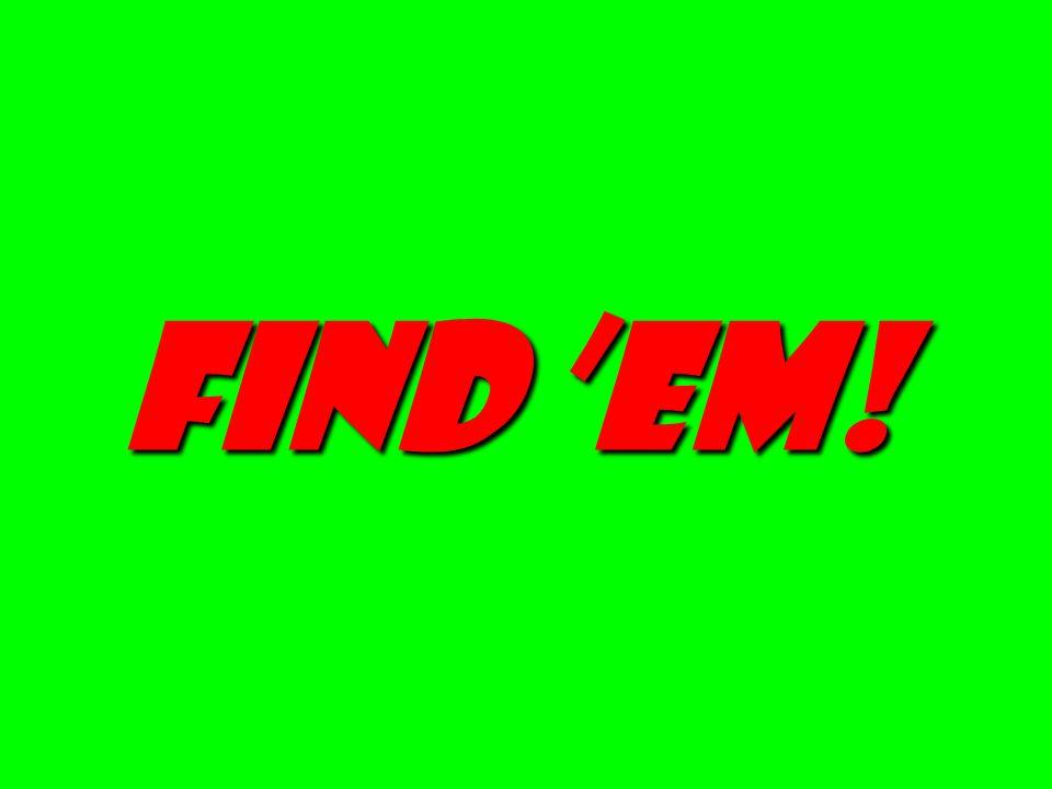 Find 'em!