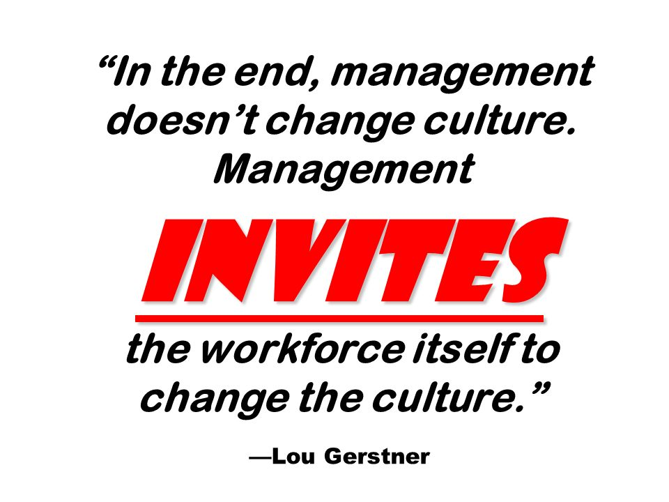In the end, management doesn't change culture