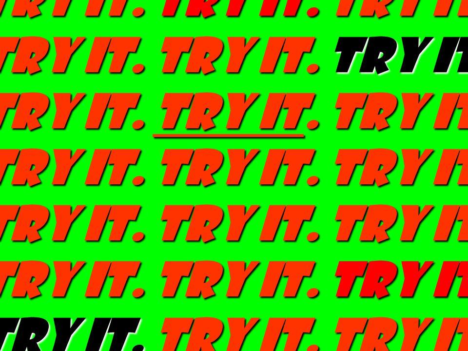 try it. Try it. Try it. Try it. Try it. Try it. Try it. Try it. Try it
