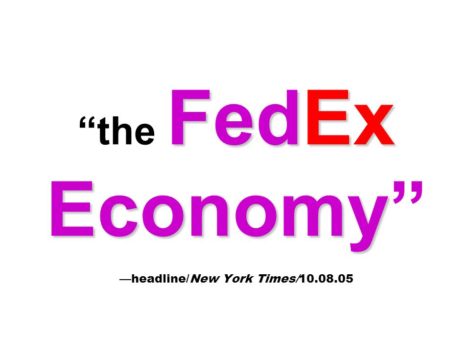 the FedEx Economy —headline/New York Times/10.08.05