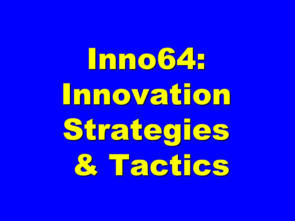 Inno64: Innovation Strategies & Tactics