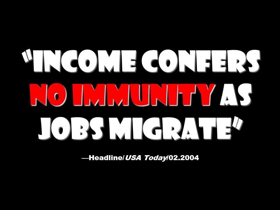 Income Confers No Immunity as Jobs Migrate —Headline/USA Today/02
