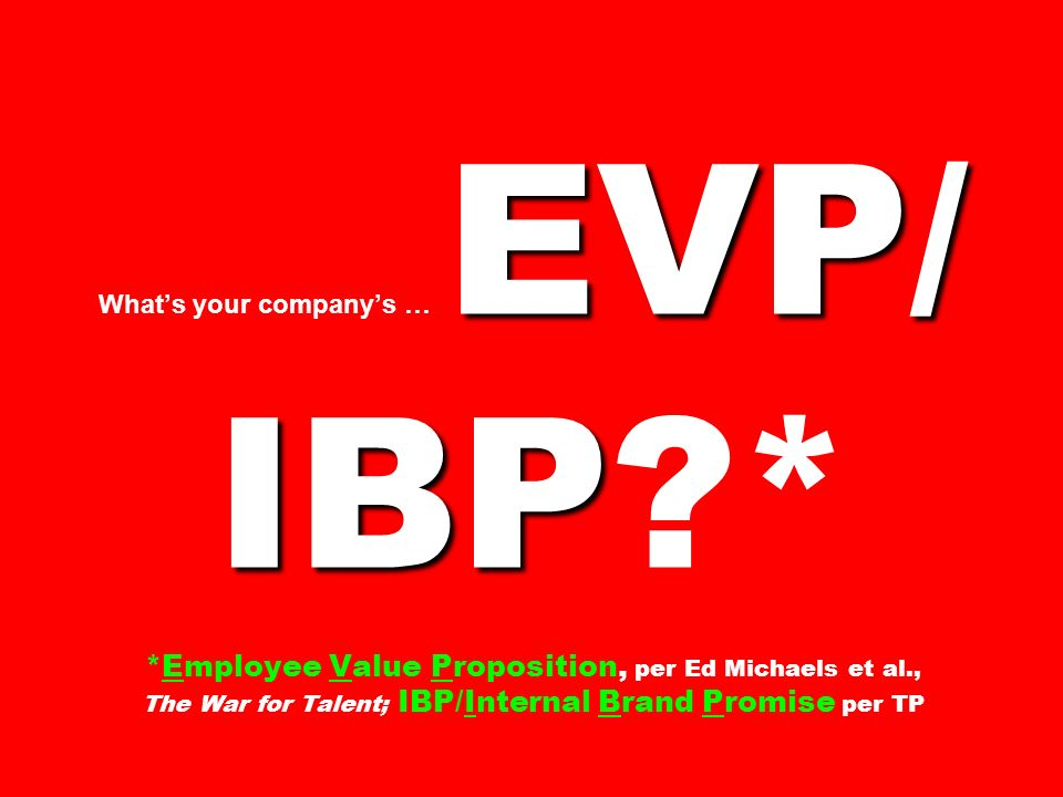 What's your company's … EVP/ IBP